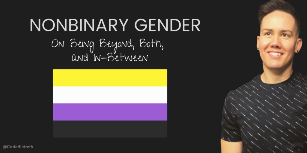 Nonbinary Gender: On Being Beyond, Both, and In-Between